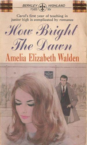 How Bright The Dawn By Amelia Elizabeth Walden 1962 174