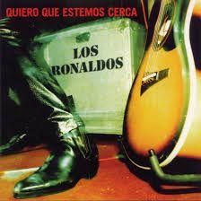 LOS RONALDOS - Quiero que estemos cerca