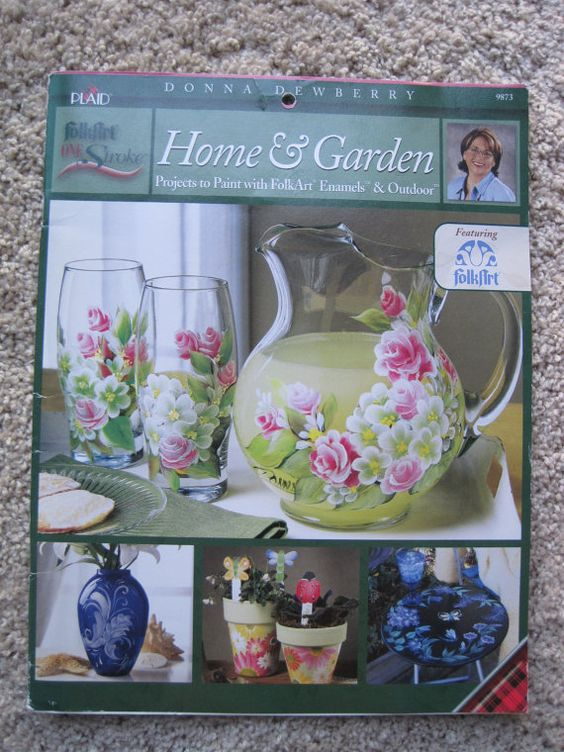 Home & Garden - Donna Dewberry - Projects to Paint with FolkArt Enamels and Outdoor