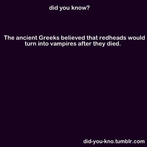 Haha! Makes since. I'm married to a red head and I like vampires. Sweet!
