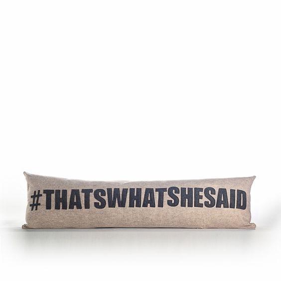 #THATSWHATSHESAID Pillow