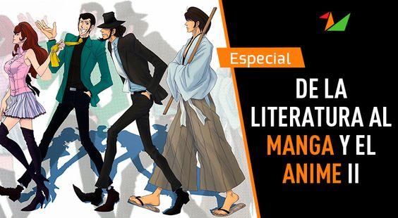 Introducción Este artículo es la continuación del primera parte de este especial (que puedes encontrar aquí), y se va a enfocar meramente sobre uno de los tantos personajes originarios de la literatura que ha servido como fuente inspiración en el mundo del manga y el anime: Arsenio Lupin. He …
