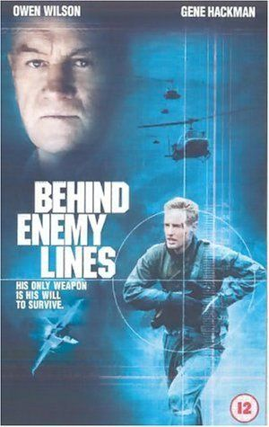 Behind Enemy Lines (2001) Director: John Moore, starring Gene Hackman, Owen Wilson and Gabriel Macht. A Navy navigator is shot down over enemy territory and is ruthlessly pursued by a secret police enforcer and the opposing troops. Meanwhile his commanding officer goes against orders in an attempt to rescue him.