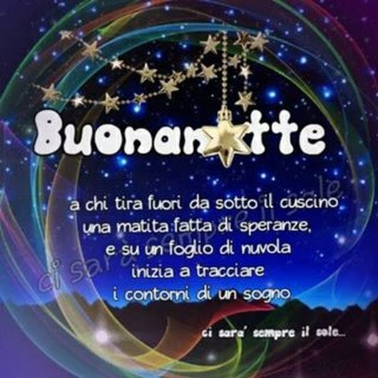 A Tutti Auguro Una Serena Notte E Fantastici Sogni Auguri