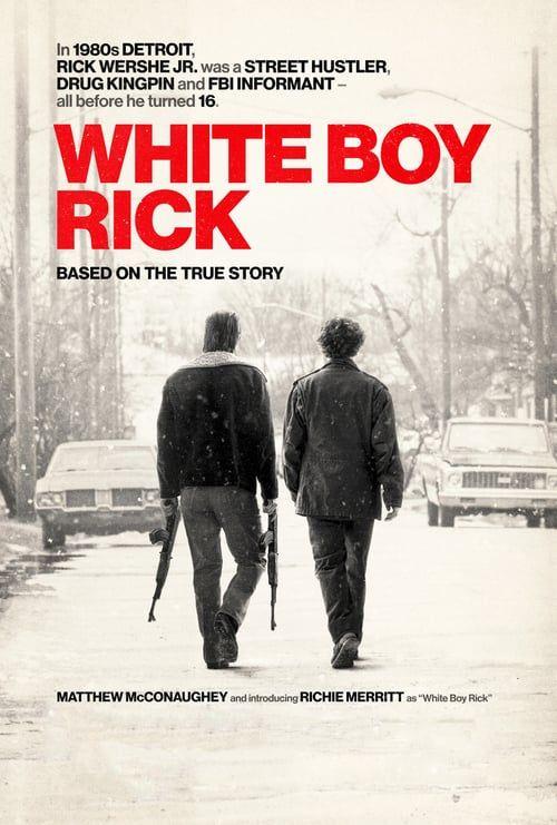 Guarda Hd White Boy Rick Streaming Ita Film Completo Gratis Matthew Mcconaughey White Boys Streaming Movies