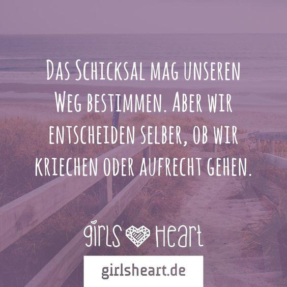 Mehr Sprüche auf: www.girlsheart.de  #schicksal #stolz #kopfhoch #aufrecht #leben #selbstbewusstsein