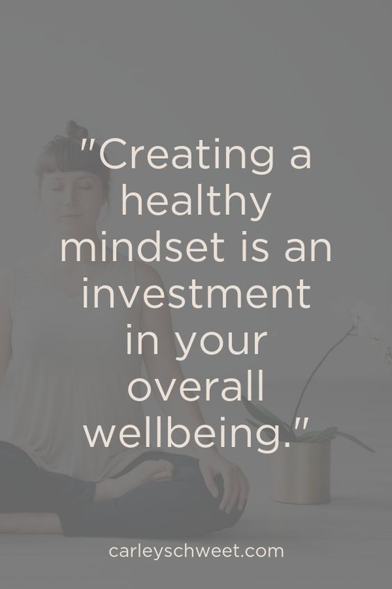 Creating a healthy mindset is an investment in your overall wellbeing. Make sure you take the steps in order to ensure that you take the holistic approach. | self care coach, self care ideas, healthy mindset, mental health, healthy mindset, self care routines #carleyschweet #selfcareideas #healthymindset