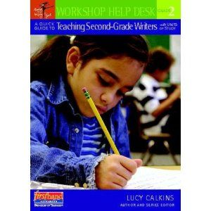 Lucy Caulkins - Workhshop Help Desk - Best Practices 4 Teaching--Sharing Educational Successes: Teaching Second Grade Writers