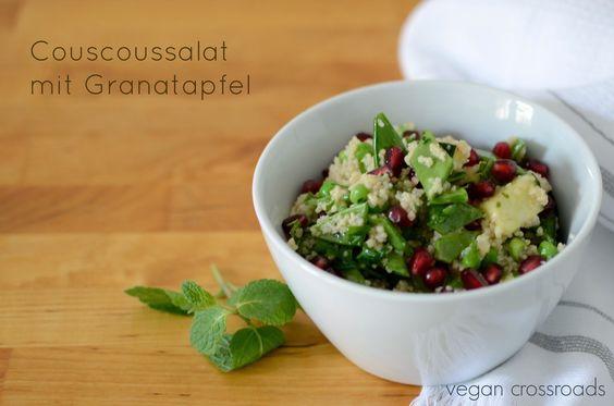 Vegan Crossroads: Couscous - Salat mit Granatapfel und Zuckerschoten...