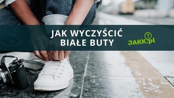Jak Wyczyscic Biale Buty Mamy Odpowiedzi Sprawdz Jakk Pl In 2020 White Sneaker Superga Sneaker Shoes