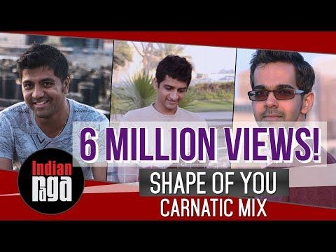 Shape Of You Carnatic Mix Feat Aditya Rao Youtube Shape Of You Song Music Rules Shape Of You