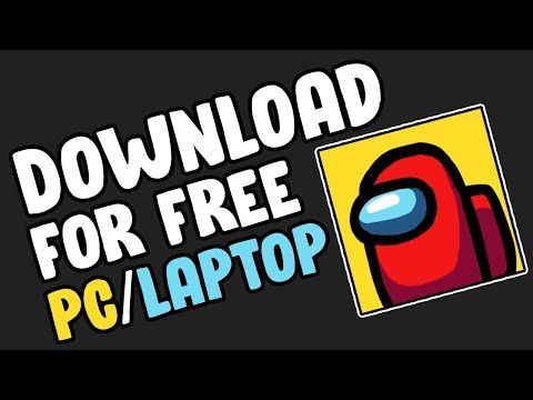 How To Download Among Us On Pc Laptop For Free Youtube Pc Memes Free Youtube Pc Laptop