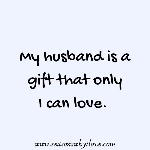 20 My Husband Quotes Wonderful Sweet Husband Love Quotes Reasons Why I Love Husband Quotes Funny My Husband Quotes Husband Quotes