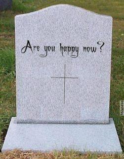 I should put this on my gravestone ... bwahahahaaaa!