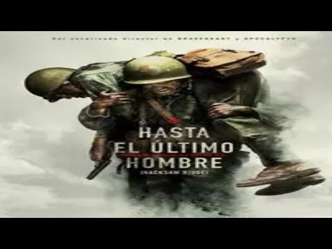 El último Hombre Película Completa En Español Usar Audífonos Youtube Hacksaw Ridge Movie Hacksaw Ridge Free Movies Online