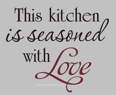 Our Kitchen Is Seasoned With Love Favorite Quotes Pinterest Kitchen Quotes Quotes And Love