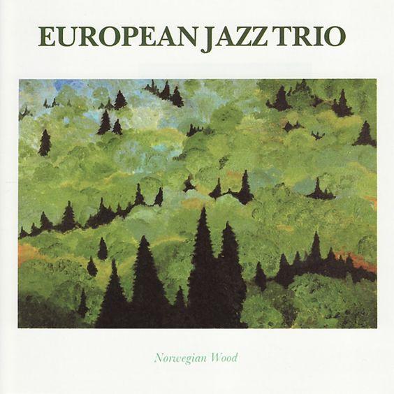 JEuropean Jazz Trio - Norwegian Wood (2000)