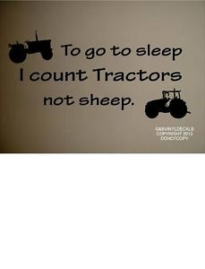 TO GO TO SLEEP I COUNT TRACTORS NOT SHEEP VINYL WALL DECAL KIDS ROOM HOME DECOR