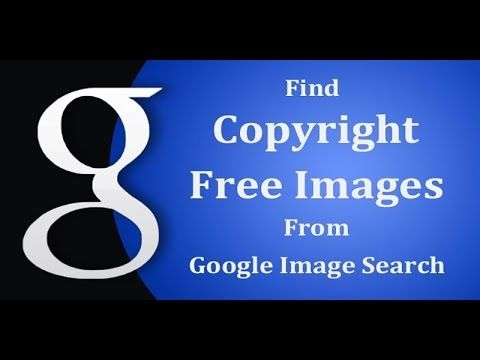 How To Find Copyright Free Images With Google Images Search And Different Resources Google Image Search Copyright Free Images Free Images For Websites