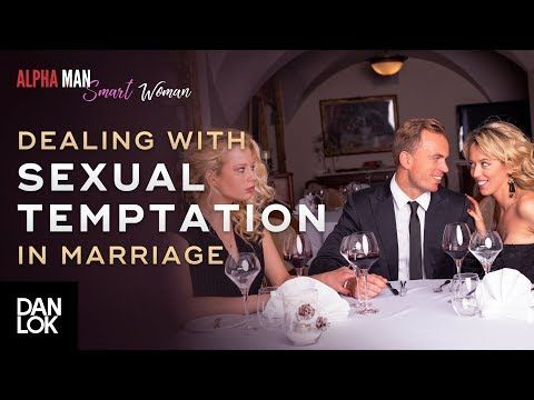 How To Deal With Sexual Temptation In Marriage Youtube