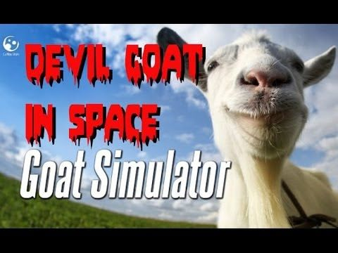 The Devil Demonic 'Evildoff' Satanic Fiendish Goat in Space: Goat Simulator  Let's Play Goat Simulator  A day in the life of a goat episode one, The Devil Goat in Space.  This is a tragic story of Evildoff the Goat who have managed to lose both his goaty girlfriend and his human boyfriend to unforeseen circumstances.