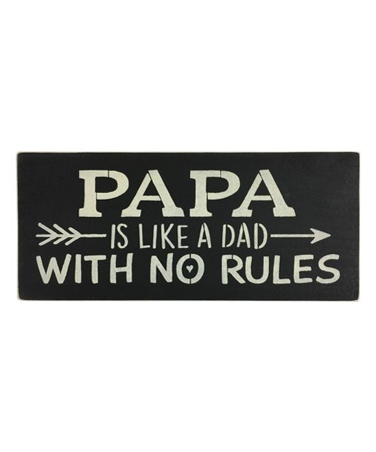 Papa Is Like Dad With No Rules Wall Sign Wall Signs Papa