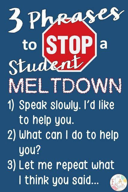 3 Phrases to Stop a Student Meltdown. I wish I had these my first year of teaching.
