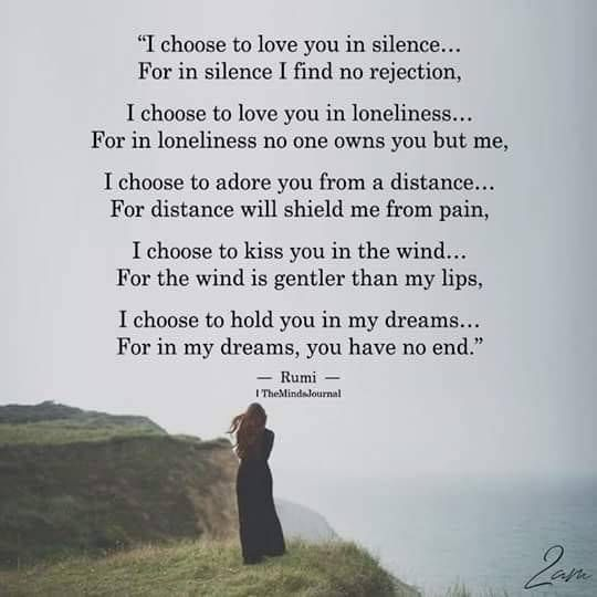 I Chose To Love You In Silence Rumi Via Https Ift Tt 2ey7hg4 Choose Me Quotes Silence Quotes My Silence Quotes