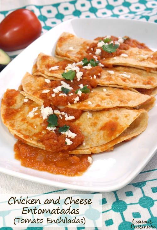 Chicken and Cheese Entomatadas (Tomato Enchiladas)