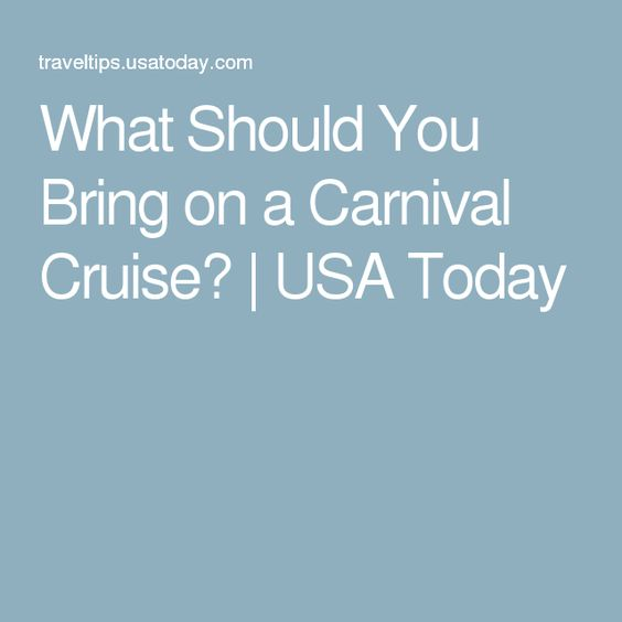 What Should You Bring on a Carnival Cruise? | USA Today