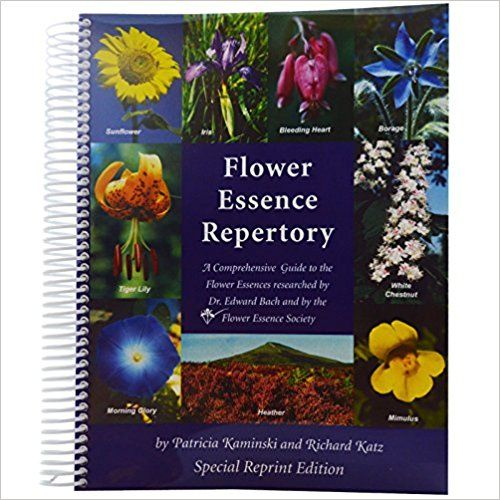 Flower Essence Repertory A Comprehensive Guide To The Flower Essences Researched By Dr Edward Bach And The Flower Essences Bach Flower Remedies Flower Remedy