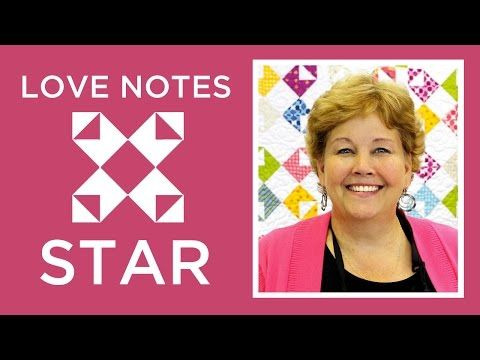 The Love Notes Star Quilt: Easy Quilting Tutorial with Jenny Doan of Missouri Star Quilt Co - YouTube