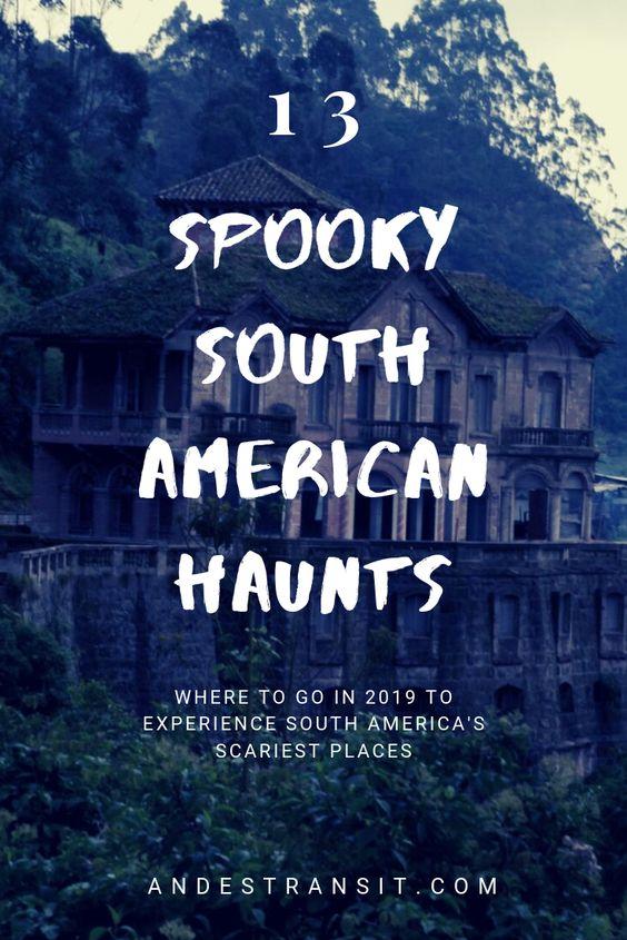 13 Spooky South America Haunts (Pinterest)
