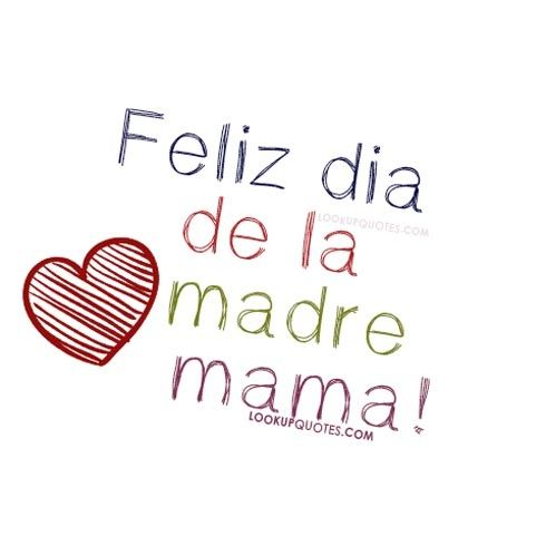 Feliz Dia De La Madre Mama Quotes Felizdía Quotes Picture Quotes Quotes Sayings