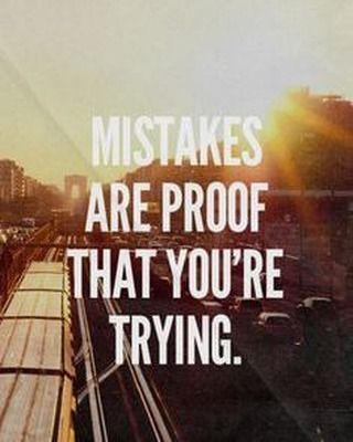 Don't be afraid to make mistakes: