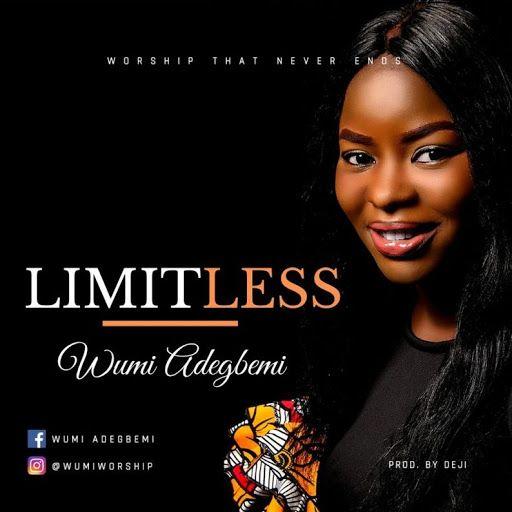 Music Wumi Adegbemi Limitless Album For Free Download Download Gospel Music Gospel Song Music