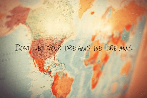 stop dreaming...do it