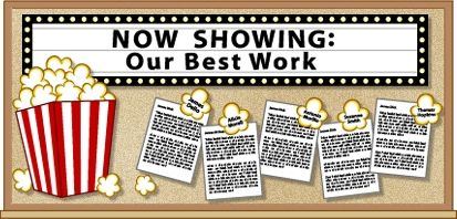 """NOW SHOWING:  Our Favorite Books"" (instead of ""Our Best Work"") would be good title for popcorn book report project and a bulletin board display featuring your book reviews."