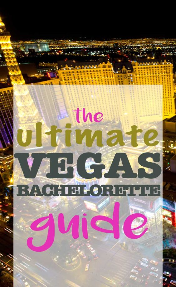 The ultimate bachelorette guide to Vegas!