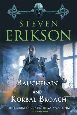 Bauchelain and Korbal Broach: Three Short Novels of the Malazan Empire, Volume One (Malazan Empire Novels):Amazon:Books