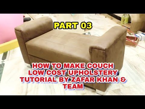 Couch Upholstery Part03 How To Make Couch Low Cost Stitching Upholstery Youtube Couch Upholstery Couch Foam