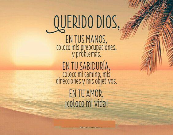 Querido Dios, en tus manos pongo mi vida