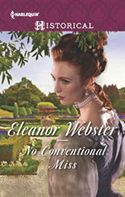 "No Conventional Miss by Eleanor Webster She's always been different…  Amaryllis Gibson is an unlikely debutante. She favors fact over fashion, cares not for ""proper"" conversation and is haunted by …"