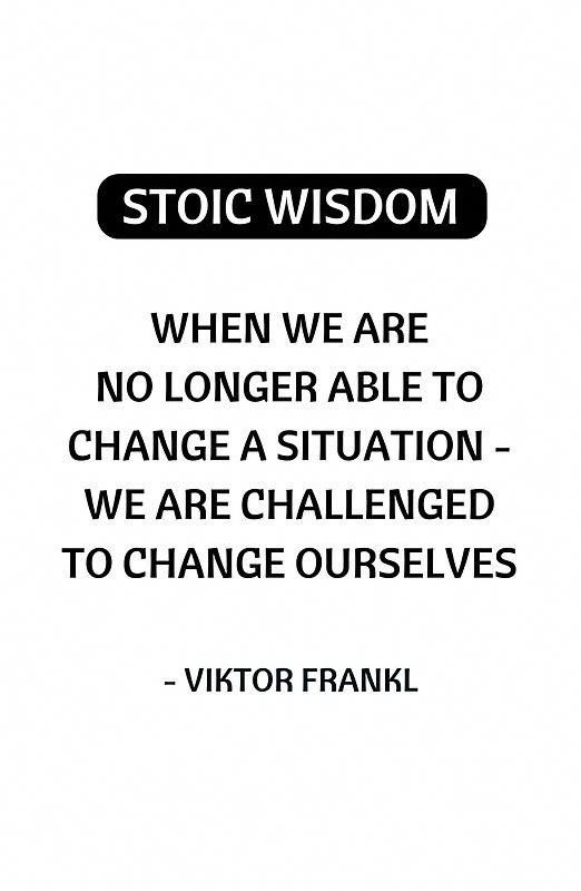 Stoic Philosophy Quotes We Are Challenged To Change Ourselves Stoic Stoicism Philosophy Aesthetic Inspira Stoic Quotes Philosophy Quotes Stoicism Quotes