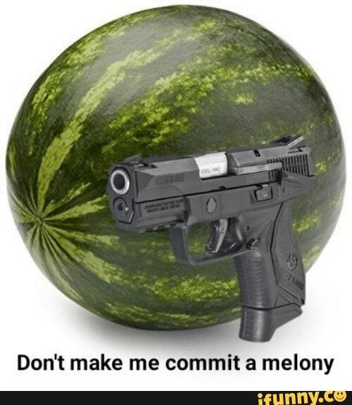 Don T Make Me Commit A Melony Ifunny Memes Great Memes How To Make