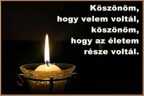 köszönöm hogy voltál nekem idézetek Pin by Marika Jánosikné on Gyász | Candle jars, Jar, Candles