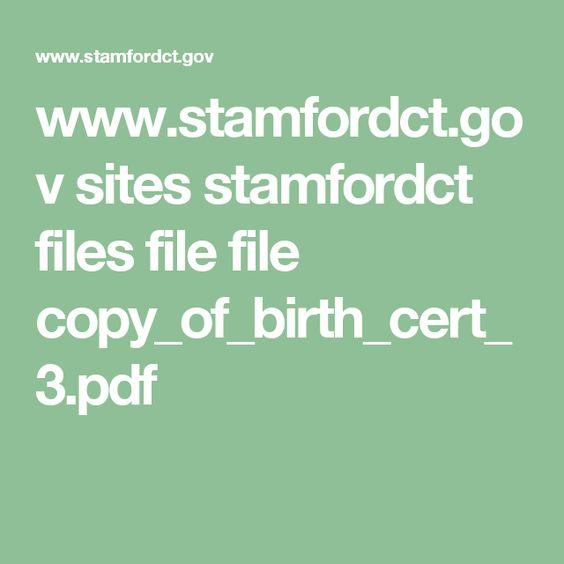 www.stamfordct.gov sites stamfordct files file file copy_of_birth_cert_3.pdf