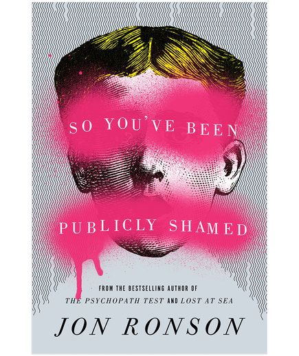 So You've Been Publicly Shamed, by Jon Ronson   A great read can be transformative—and may even change the way you think about your life. These books, chosen byRSstaffers, are so powerful, you'll want to read them again—and share them with your friends.