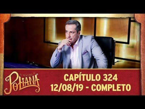 As Aventuras De Poliana Capitulo 324 12 08 19 Completo