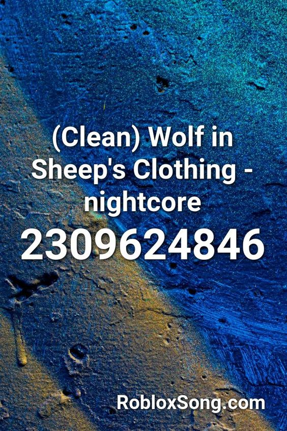 Clean Wolf In Sheep S Clothing Nightcore Roblox Id Roblox